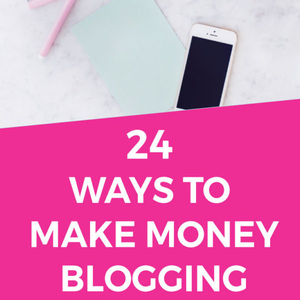 How To Make Money Blogging: 24 Ways To Monetize Your Blog