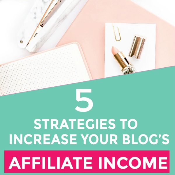 5 Strategies to Increase Your Blog's Affiliate Marketing Revenue