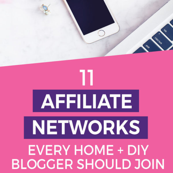 The 11 Best Affiliate Networks For Home and DIY Bloggers