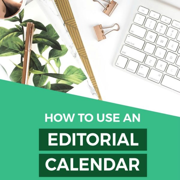 How to Create an Editorial Calendar for Your Blog (with FREE template!)