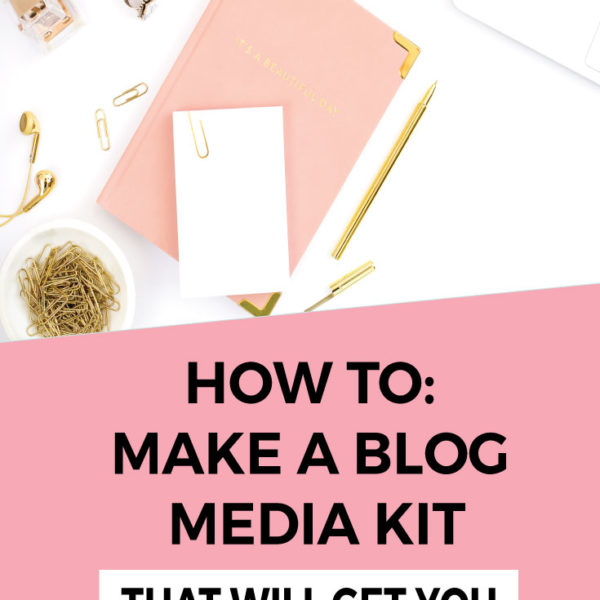 How to Create a Blog Media Kit That Brands Will Love