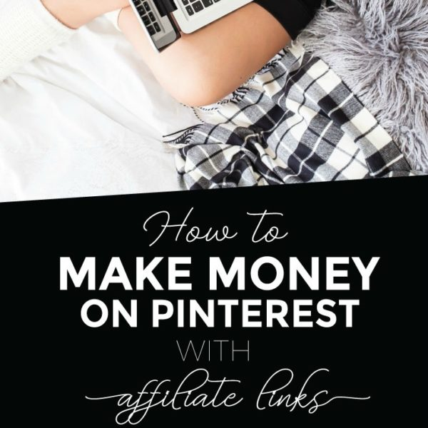 How To Use Affiliate Links on Pinterest To Make Money
