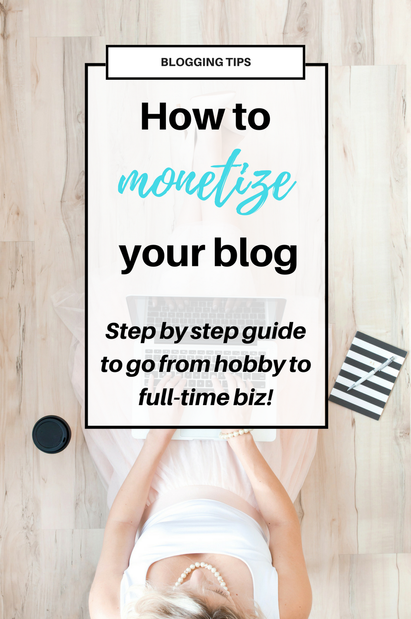 How to Monetize your Blog in a smart and diversified way to go from hobby to full time business. Click through for your step-by-step plan! #makemoneyblogging #bloggingtips #blogging #blogger #monetizeyourblog #bloggingadvice