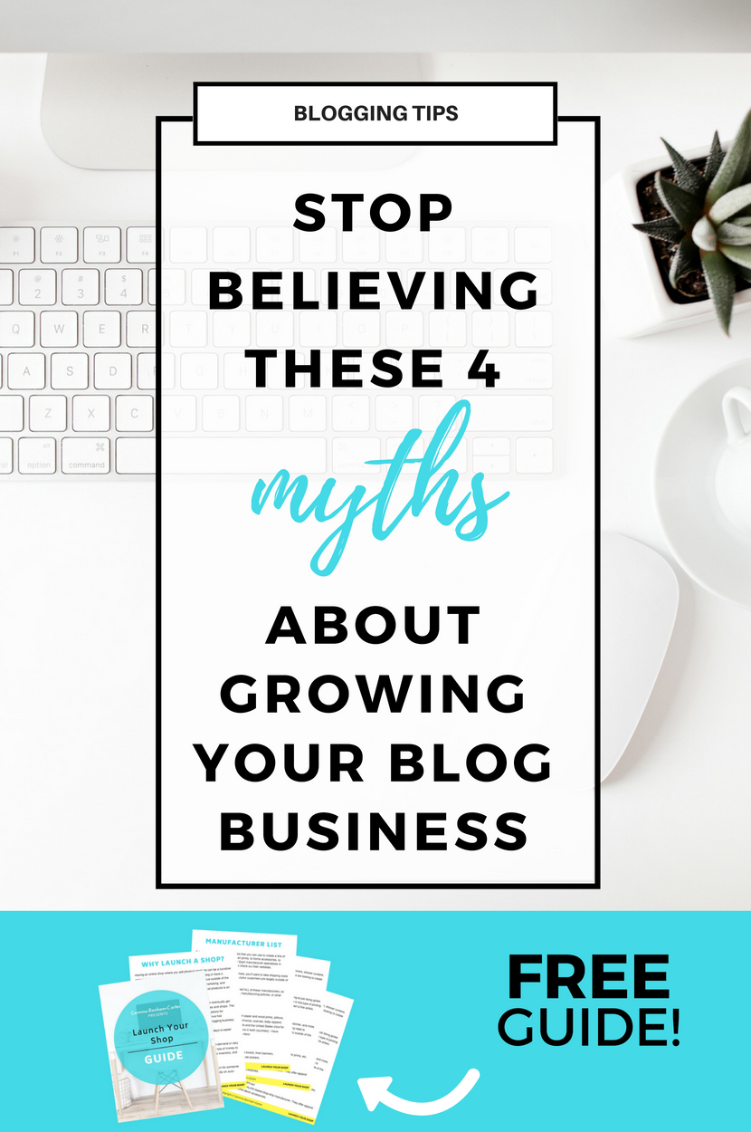 The 4 major blogging myths about how to grow your blog business BUSTED. Find out what these lies are and what to do instead to make money and build your business. #blogging #bloggingtips #makemoneyblogging #launchastore #bloggingmyths #bloggingadvice