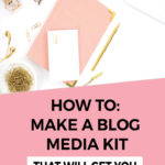 Blog Media Kit | How to make a media kit | Pitch brands | Sponsored Posts | Media Kit Templates