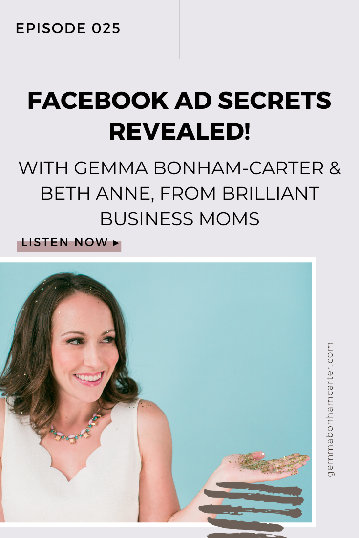 Ep25: Facebook Ad Secrets (Revealed!), with Beth Anne from Brilliant Business Moms