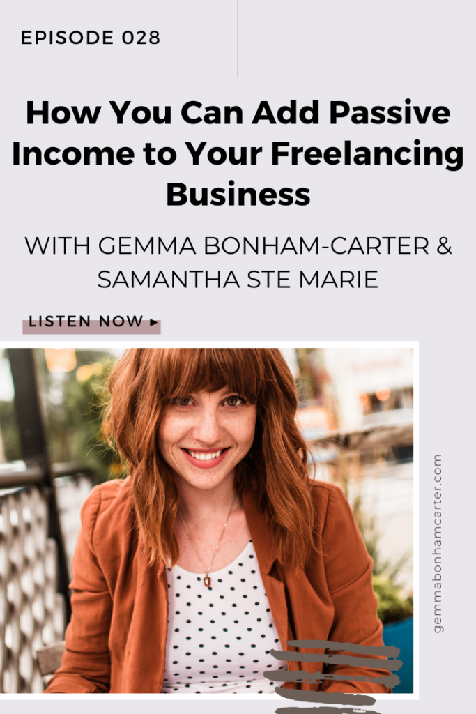 Ep28:How You Can Add Passive Income to Your Freelancing Business, with Samantha Ste Marie