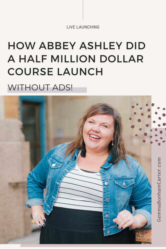 Ep30:How Abbey Ashley did a half MILLION dollar course launch (without ads!)