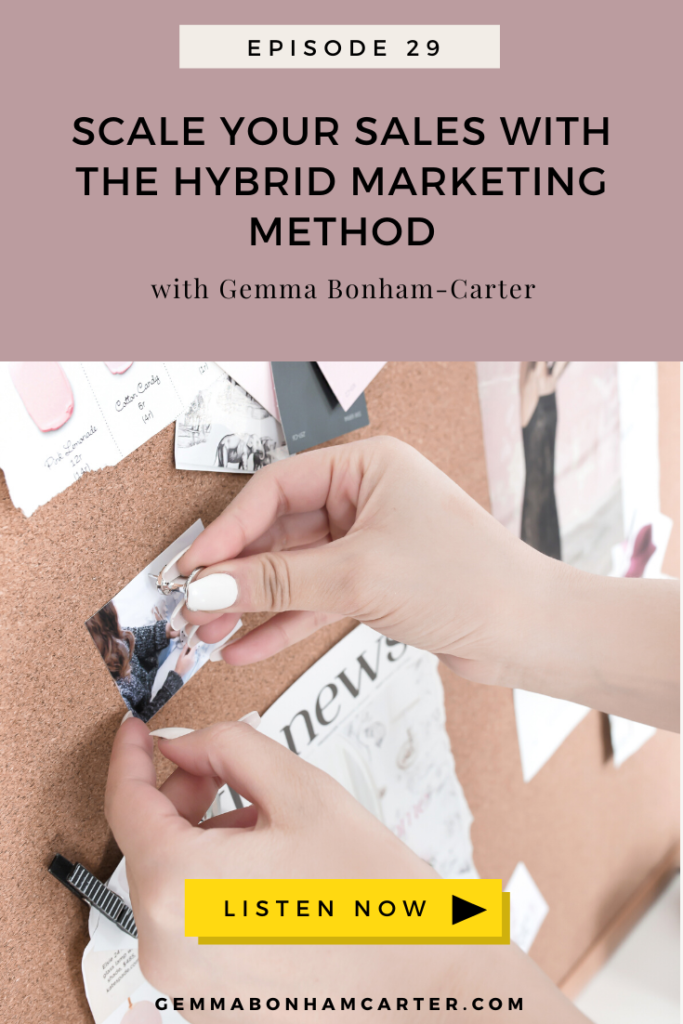 Ep29:Scale Your Sales with the Hybrid Marketing Method
