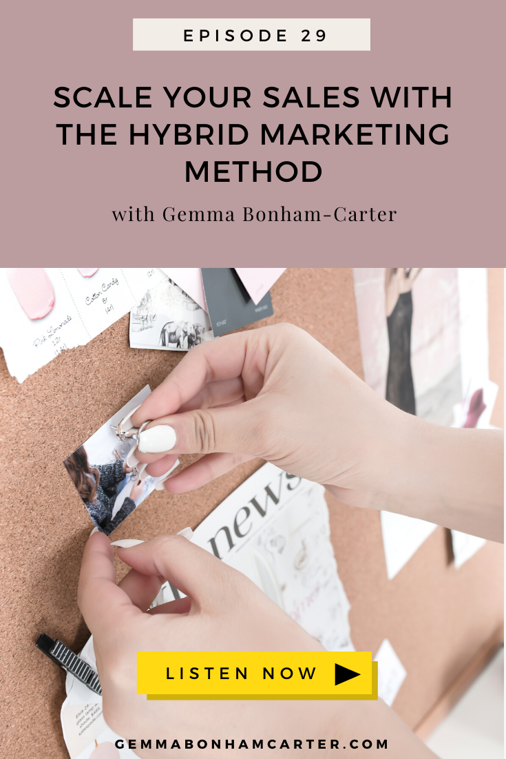 Ep29: Scale Your Sales with the Hybrid Marketing Method
