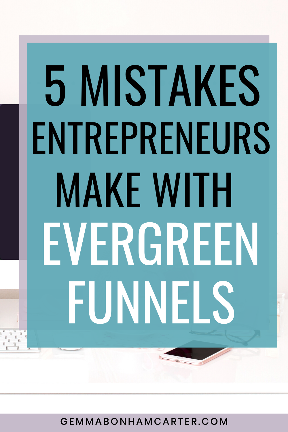 5 Mistakes online entrepreneurs are making with their evergreen funnels. Learn how to sell more of your digital products and online courses with an evergreen email funnel that converts!