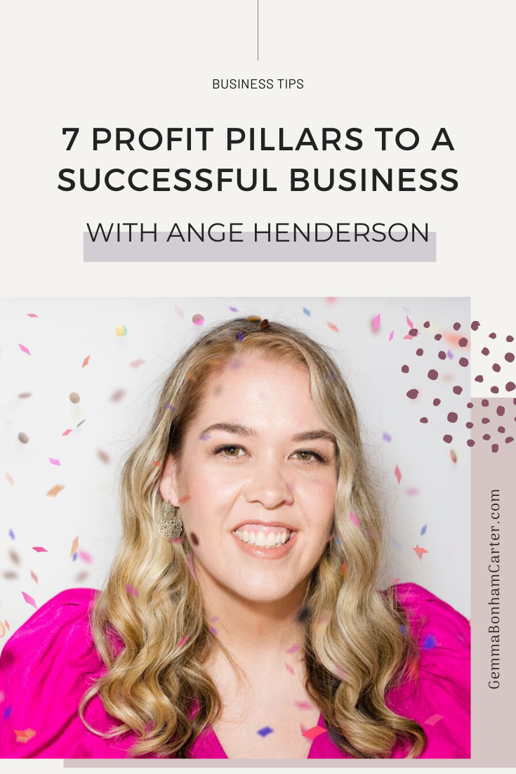 Ep33: The 7 Profit Pillars to a Successful Business with Ange Henderson