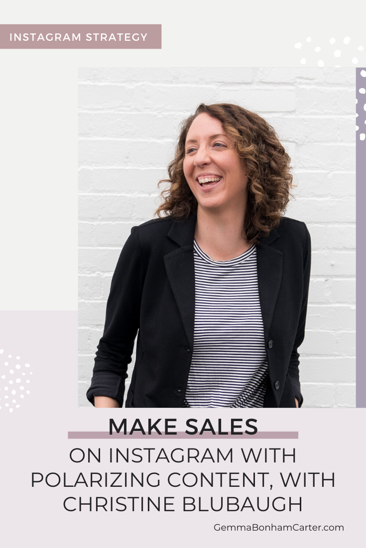 Ep34: Making Sales on Instagram with Polarizing Content – with Christine Blubaugh