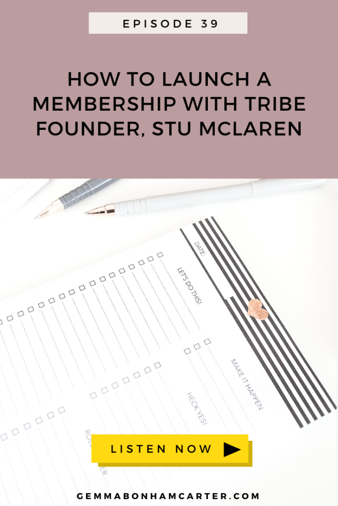 Ep39: How to launch a membership with Tribe Founder, Stu McLaren
