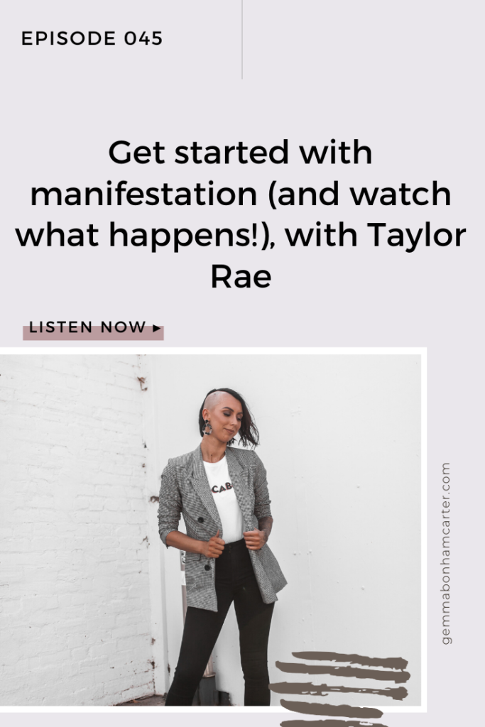 Ep45: Get started with manifestation (and watch what happens!), with Taylor Rae