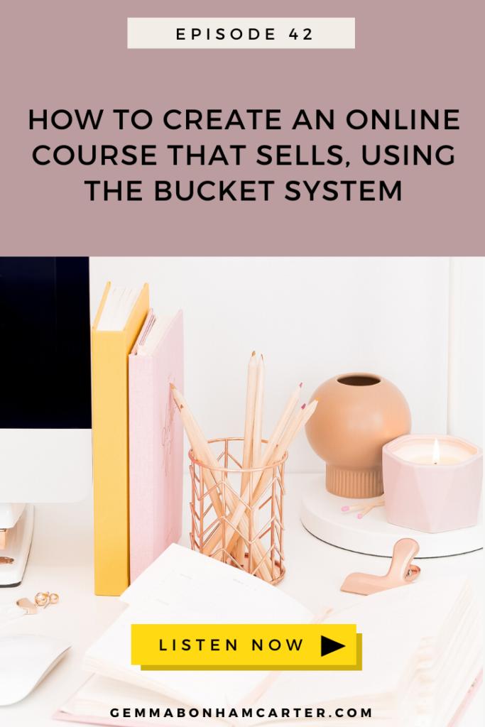 Ep42: How to Create an Online Course That Sells, using The Bucket System