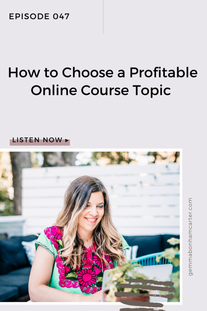 Ep47: How to Choose a Profitable Online Course Topic