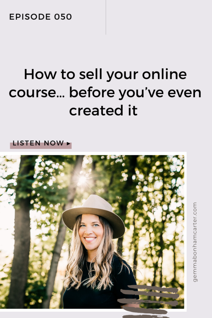 Ep50: How to sell your online course… before you've even created it