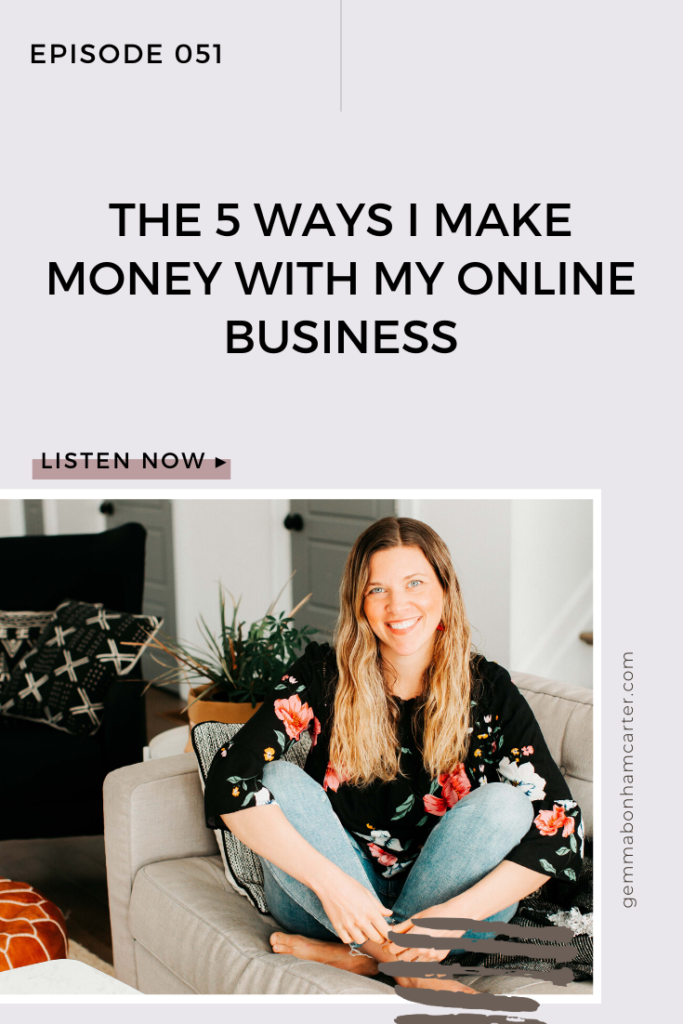 Ep51: The 5 Ways I Make Money with My Online Business