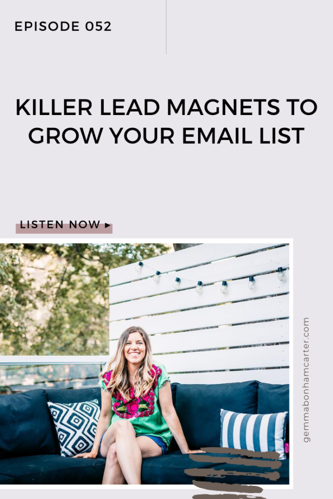 Ep52: Killer Lead Magnets to Grow Your Email List