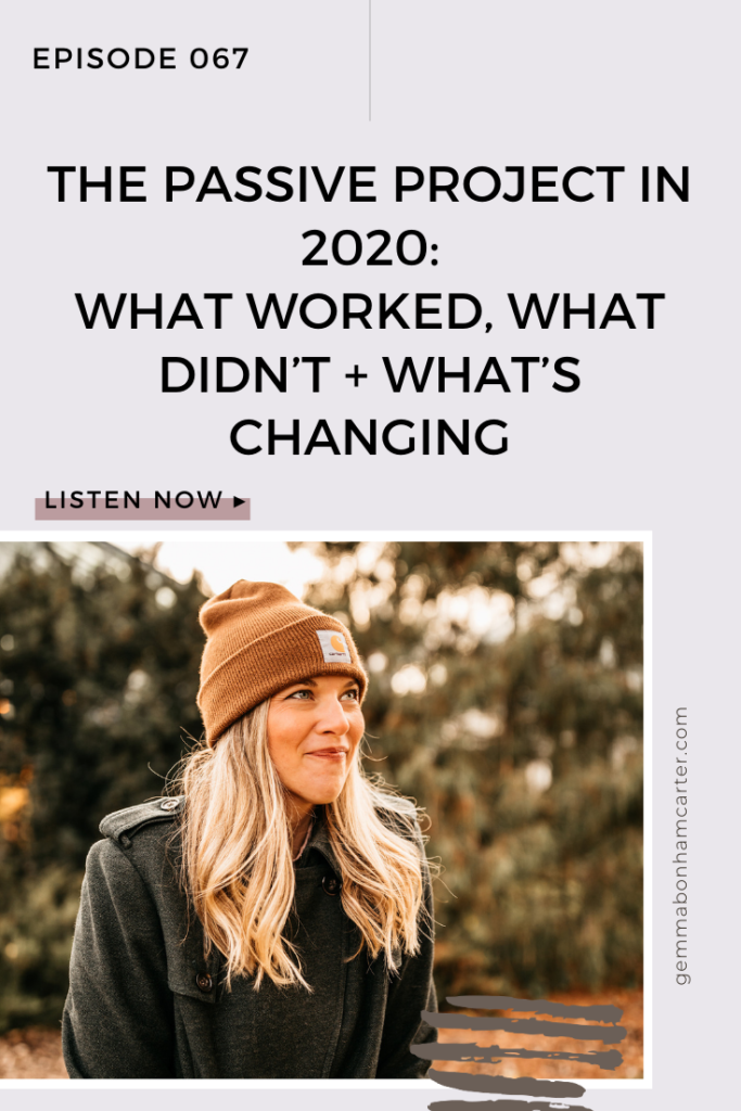 Ep67: The Passive Project in 2020: What Worked, What Didn't + What's Changing