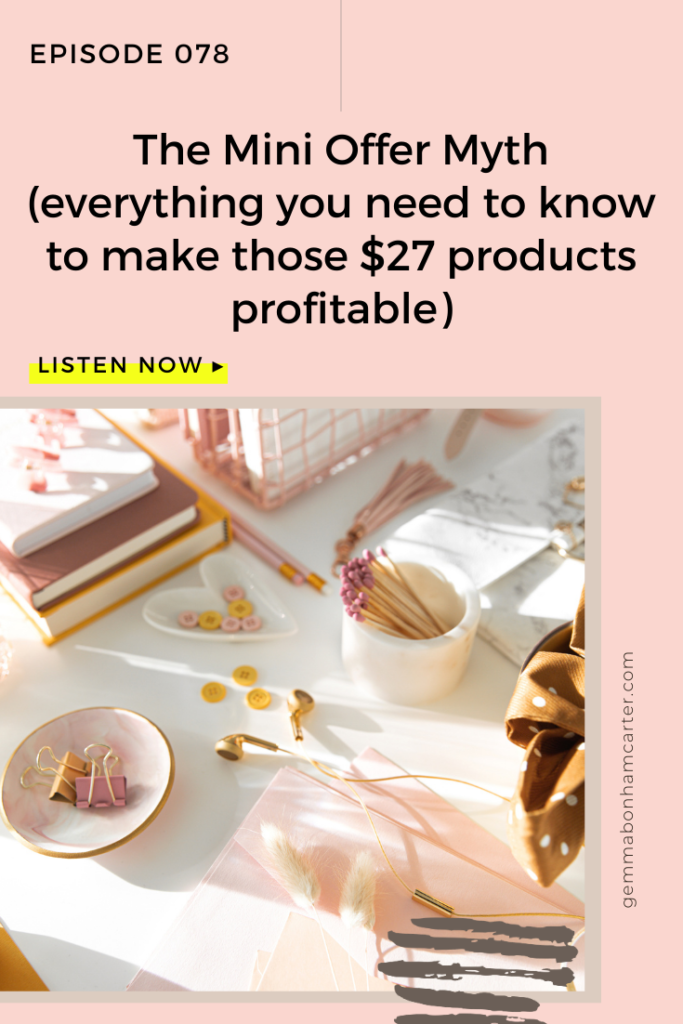 Ep78: The Mini Offer Myth (everything you need to know to make those $27 products profitable)
